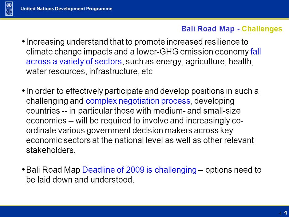 3 3 Bali Road Map - What is new? Recognition that actions to address climate change are intimately linked to economic growth and sustainable developme