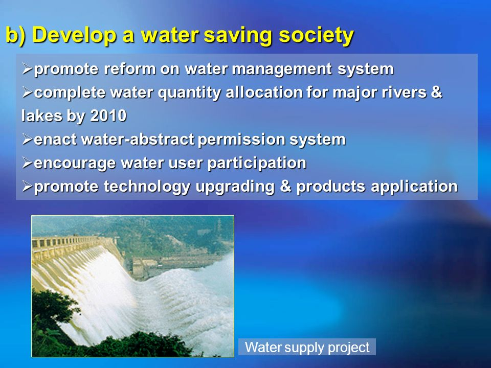 b) Develop a water saving society promote reform on water management system promote reform on water management system complete water quantity allocati