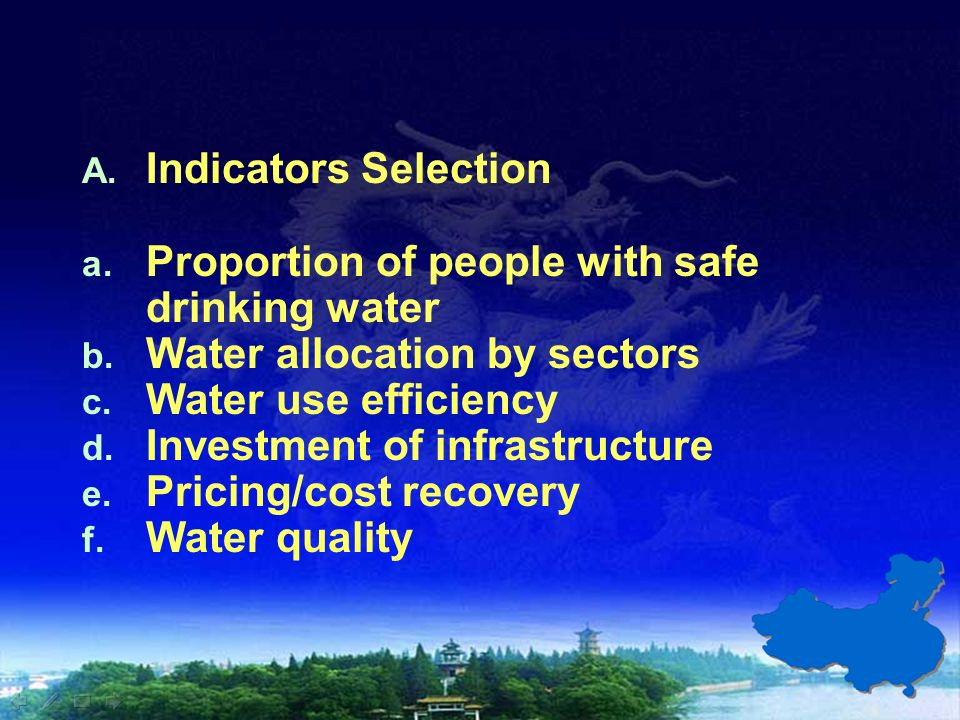 A. Indicators Selection a. Proportion of people with safe drinking water b.