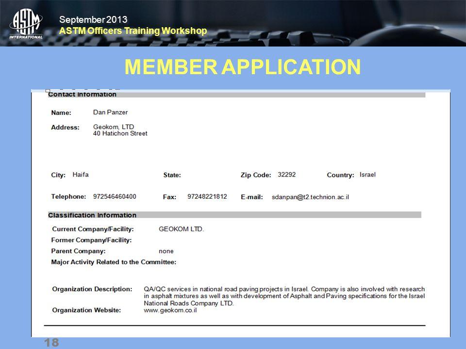 September 2013 ASTM Officers Training Workshop September 2013 ASTM Officers Training Workshop MEMBER APPLICATION 18
