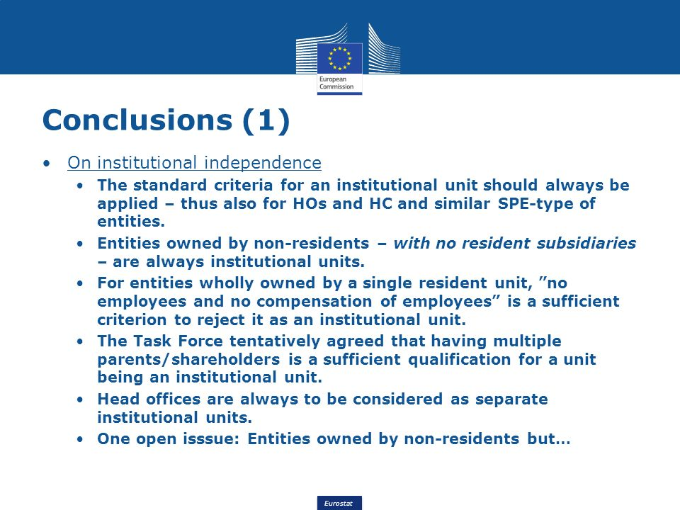 Eurostat On institutional independence The standard criteria for an institutional unit should always be applied – thus also for HOs and HC and similar