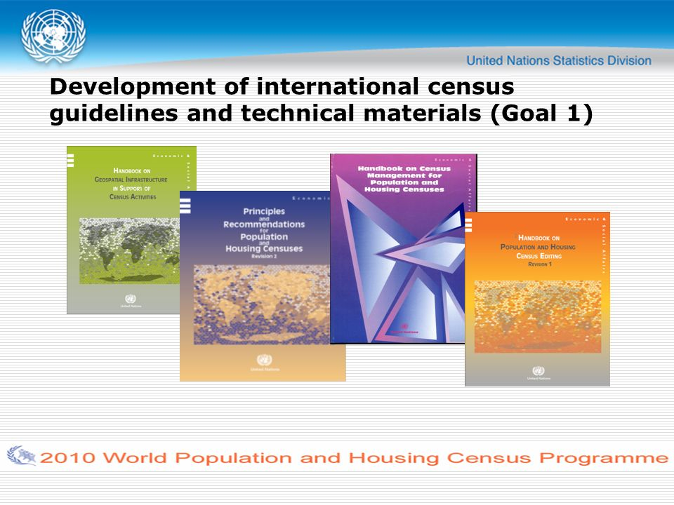 Development of international census guidelines and technical materials (Goal 1)