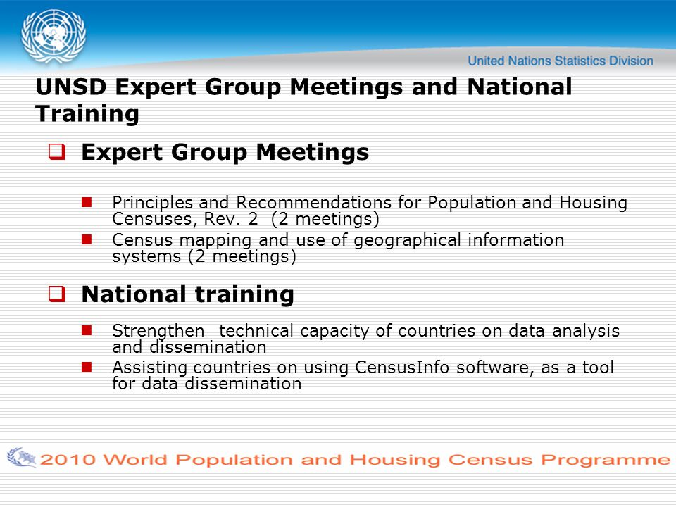 UNSD Expert Group Meetings and National Training Expert Group Meetings Principles and Recommendations for Population and Housing Censuses, Rev.