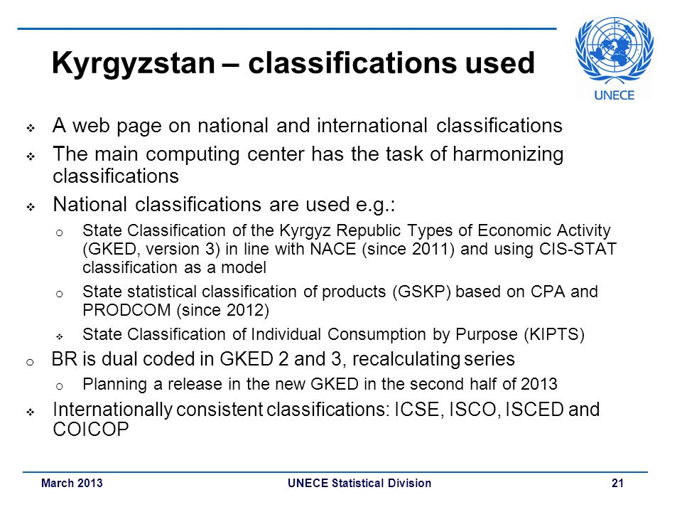 March 2013 UNECE Statistical Division 21 Kyrgyzstan – classifications used A web page on national and international classifications The main computing