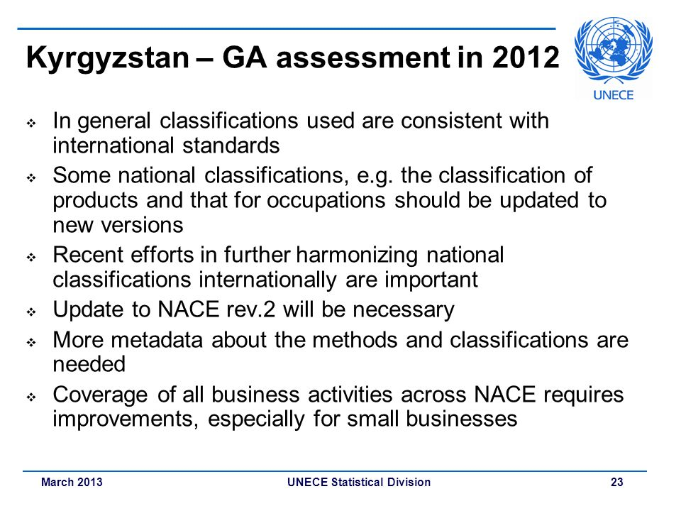 March 2013 UNECE Statistical Division 23 Kyrgyzstan – GA assessment in 2012 In general classifications used are consistent with international standard