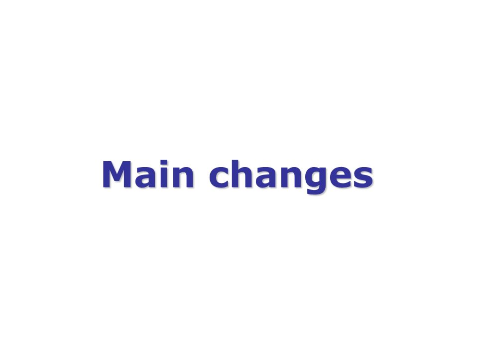 Main changes