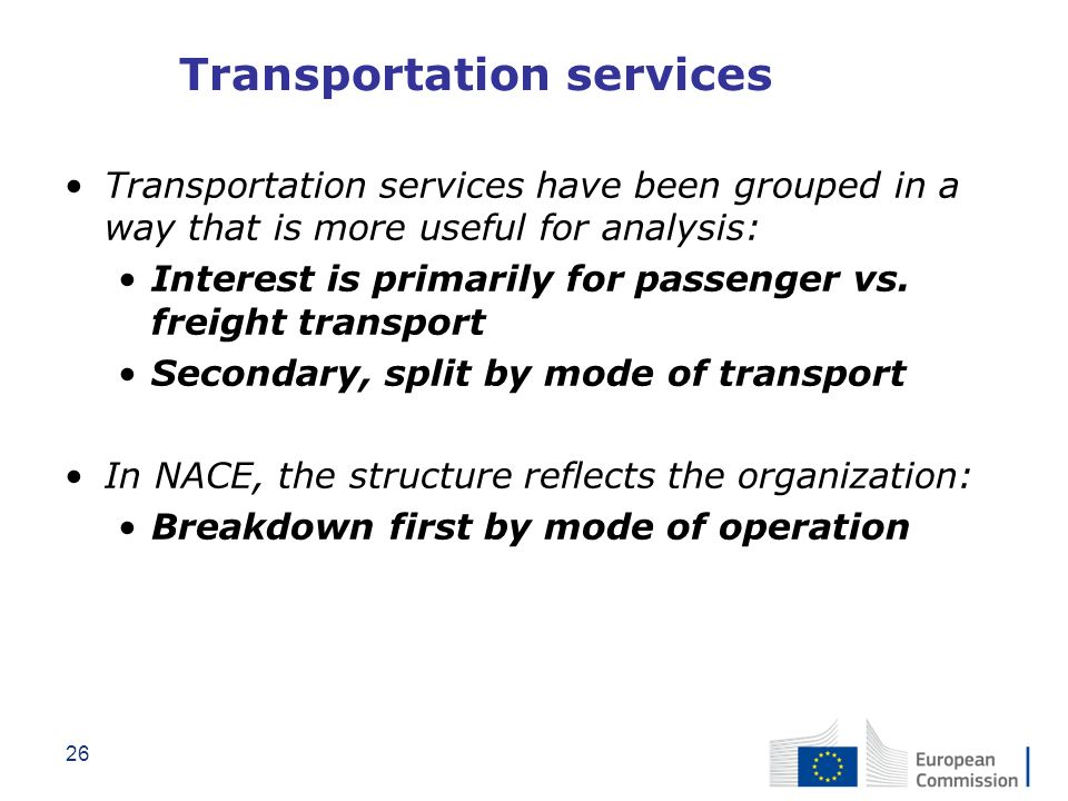26 Transportation services Transportation services have been grouped in a way that is more useful for analysis: Interest is primarily for passenger vs
