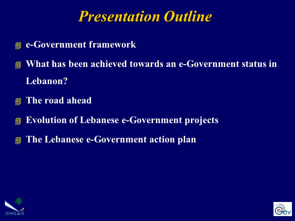 2 4 e-Government framework 4 What has been achieved towards an e-Government status in Lebanon? 4 The road ahead 4 Evolution of Lebanese e-Government p