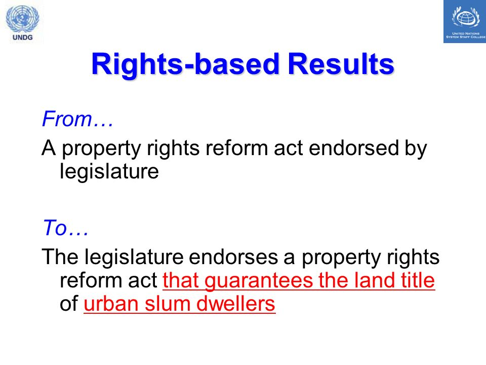 Rights-based Results From… A property rights reform act endorsed by legislature To… The legislature endorses a property rights reform act that guarantees the land title of urban slum dwellers
