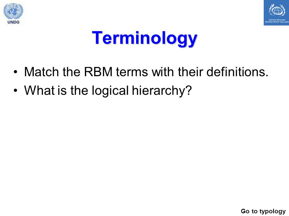 Terminology Match the RBM terms with their definitions.