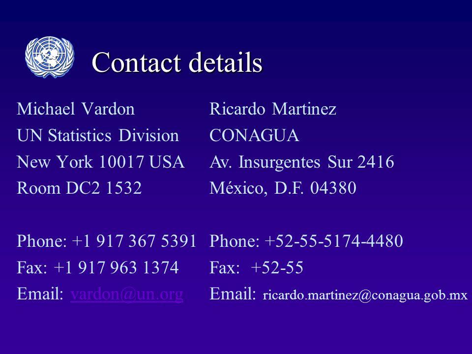 Contact details Michael Vardon UN Statistics Division New York 10017 USA Room DC2 1532 Phone: +1 917 367 5391 Fax: +1 917 963 1374 Email: vardon@un.or