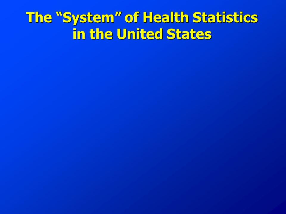 The System of Health Statistics in the United States