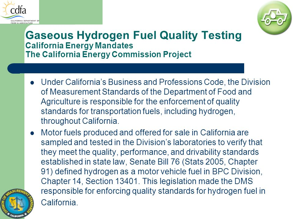 Gaseous Hydrogen Fuel Quality Testing California Energy Mandates The California Energy Commission Project Under Californias Business and Professions C