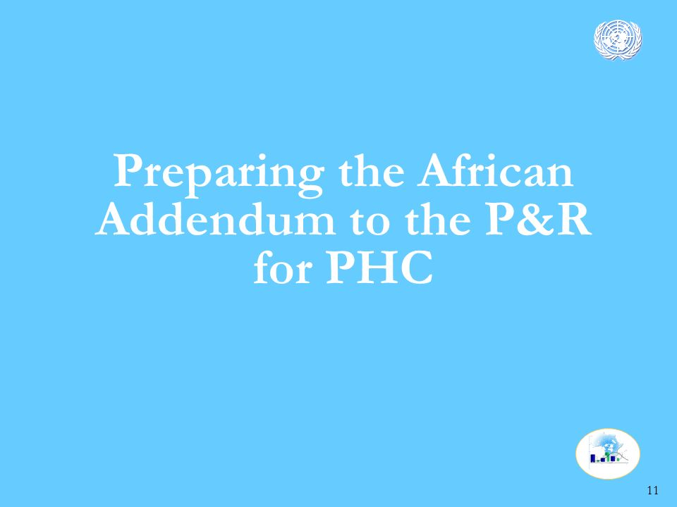 11 Preparing the African Addendum to the P&R for PHC