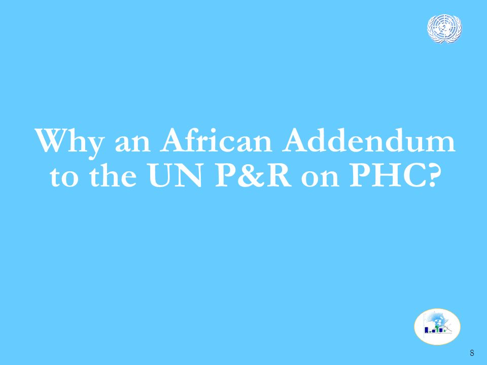 8 Why an African Addendum to the UN P&R on PHC