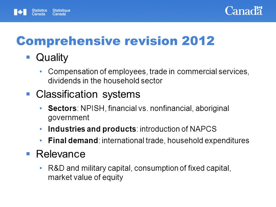 Current and future agenda 2014/15 GFS implementation, COFOG FISIM and insurance Production account by sector Modernization of capital stock Actual final consumption Interest and dividend flow matrix Longer term Goods for processing and merchanting Pension liabilities Environmental liabilities Financial derivatives Head office industry Quarterly sectored natural resources wealth BoP: improvements and convergence to standards Residential land and structures Micro macro linkages for households Other changes in assets and revaluation accounts