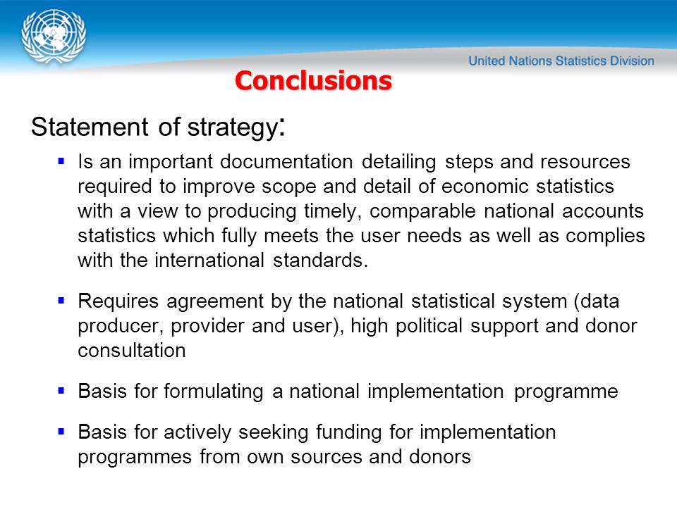 Statement of strategy : Is an important documentation detailing steps and resources required to improve scope and detail of economic statistics with a