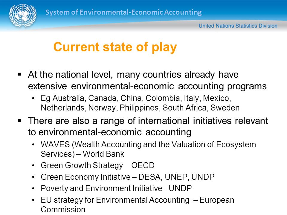 System of Environmental-Economic Accounting Current state of play At the national level, many countries already have extensive environmental-economic