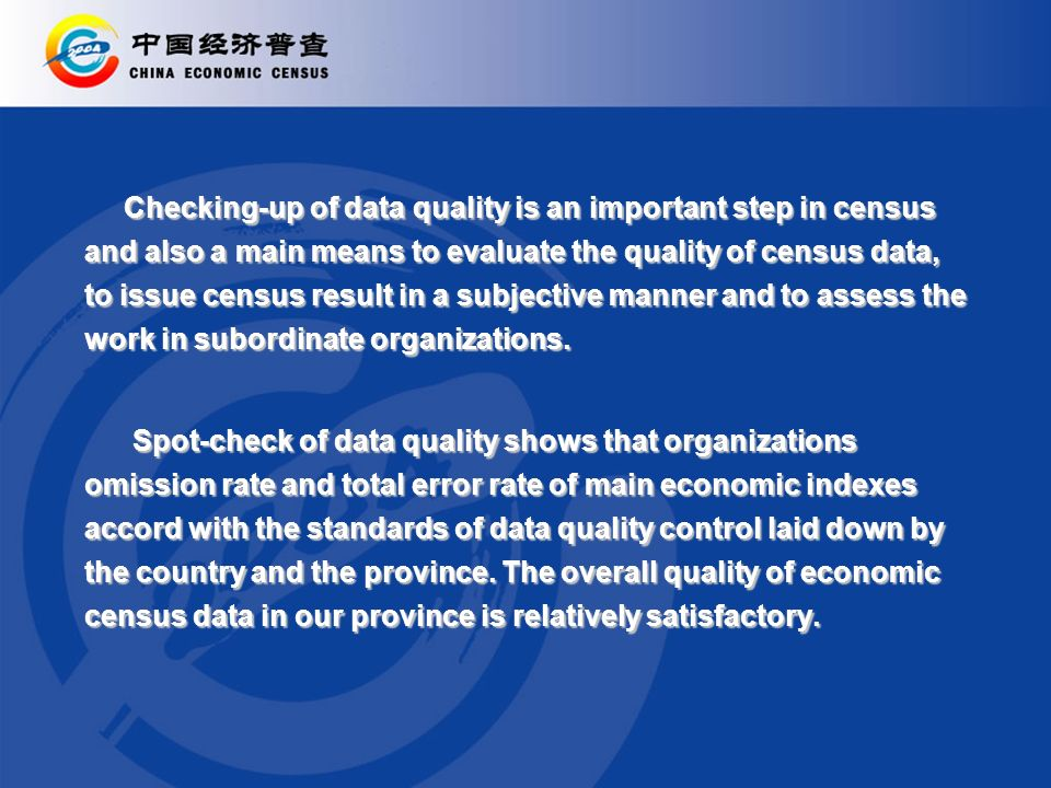 Checking-up of data quality is an important step in census and also a main means to evaluate the quality of census data, to issue census result in a s