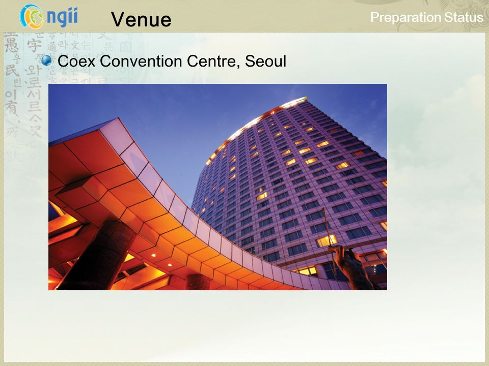 Preparation Status Coex Convention Centre, Seoul Venue
