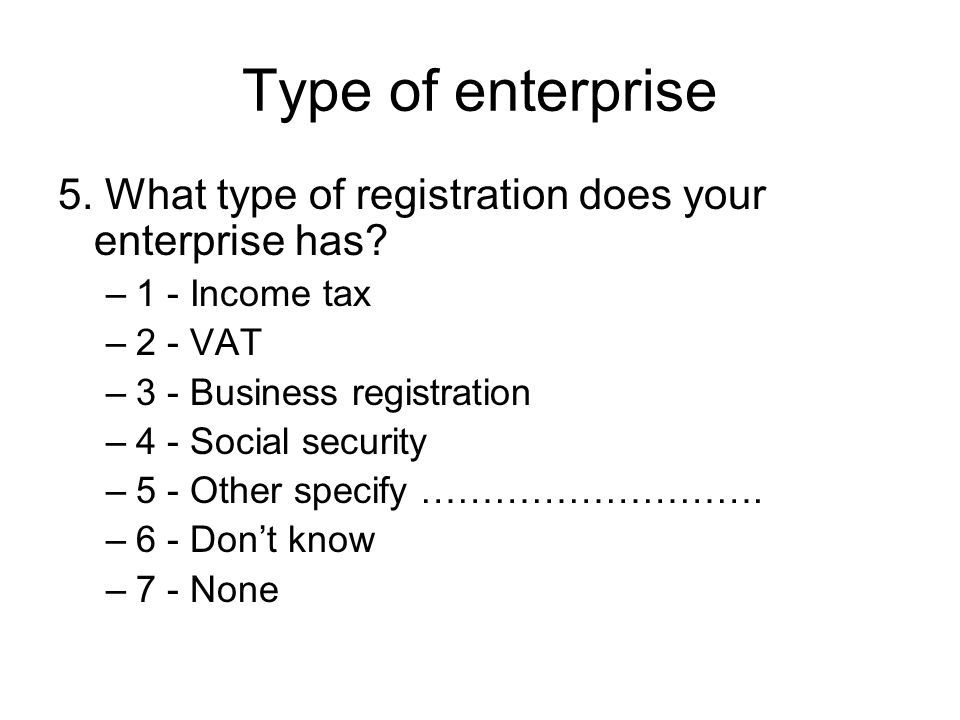 Type of enterprise 5. What type of registration does your enterprise has.