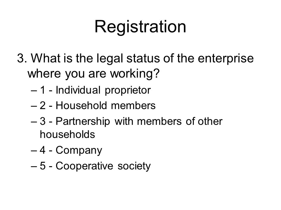 Registration 3. What is the legal status of the enterprise where you are working.