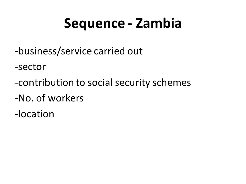 Sequence - Zambia -business/service carried out -sector -contribution to social security schemes -No. of workers -location