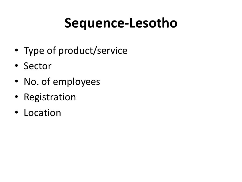 Sequence-Lesotho Type of product/service Sector No. of employees Registration Location