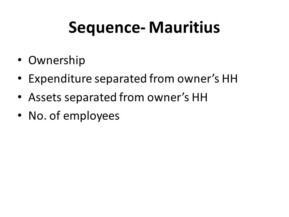 Sequence- Mauritius Ownership Expenditure separated from owners HH Assets separated from owners HH No. of employees