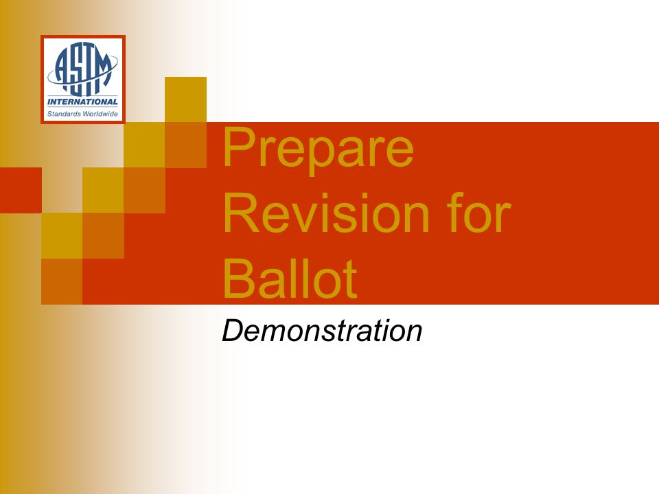 Prepare Revision for Ballot Demonstration