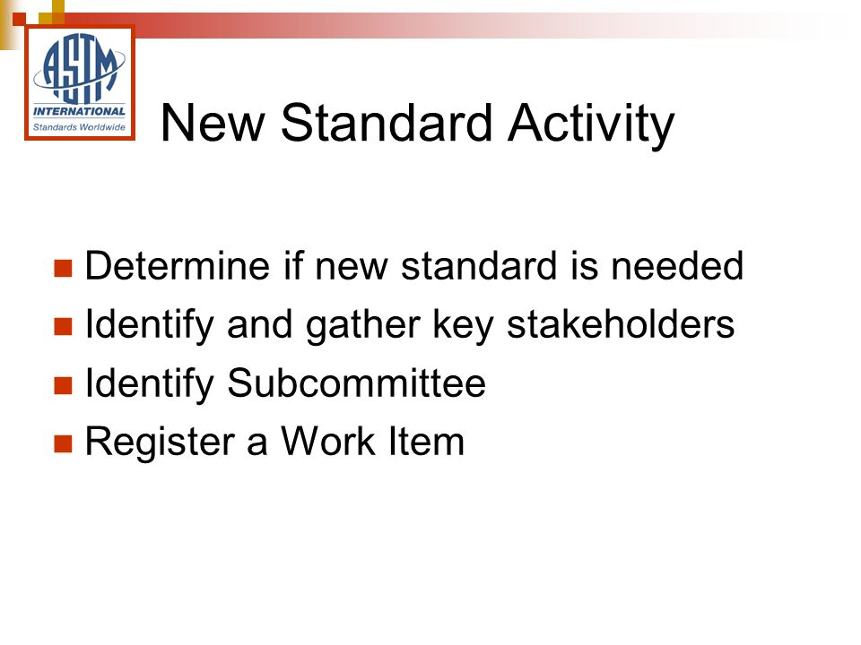 Form and Style Part E describes the use of Terminology in ASTM standards Included is information on: What terms should be defined Use of Symbols, Acronyms and Abbreviations as Terminology Form of a Terminology Standard Each committee should have a main terminology standard