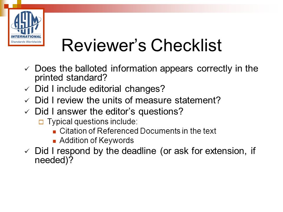 Reviewers Checklist Does the balloted information appears correctly in the printed standard.