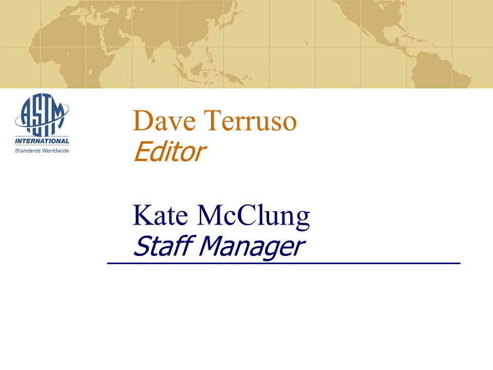 Dave Terruso Editor Kate McClung Staff Manager