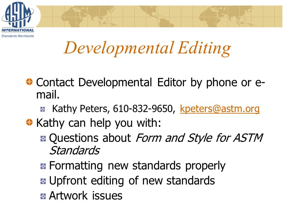 Developmental Editing Contact Developmental Editor by phone or e- mail.