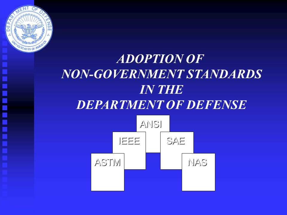 ADOPTION OF NON-GOVERNMENT STANDARDS IN THE DEPARTMENT OF DEFENSE ANSI SAEIEEE ASTMNAS