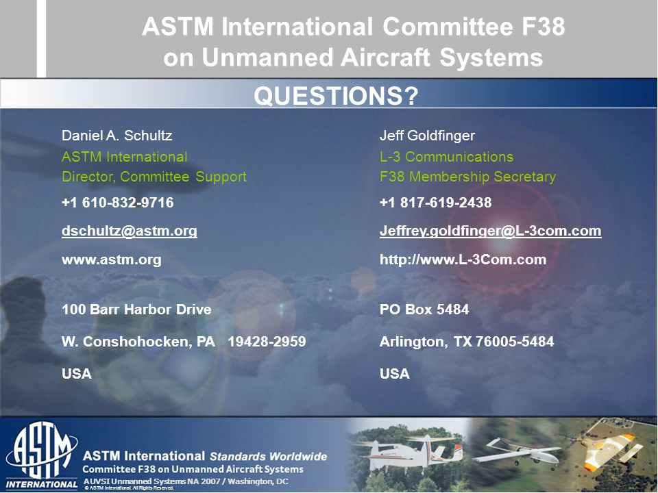 AUVSI Unmanned Systems NA 2007 / Washington, DC © ASTM International. All Rights Reserved. ASTM International Committee F38 on Unmanned Aircraft Syste
