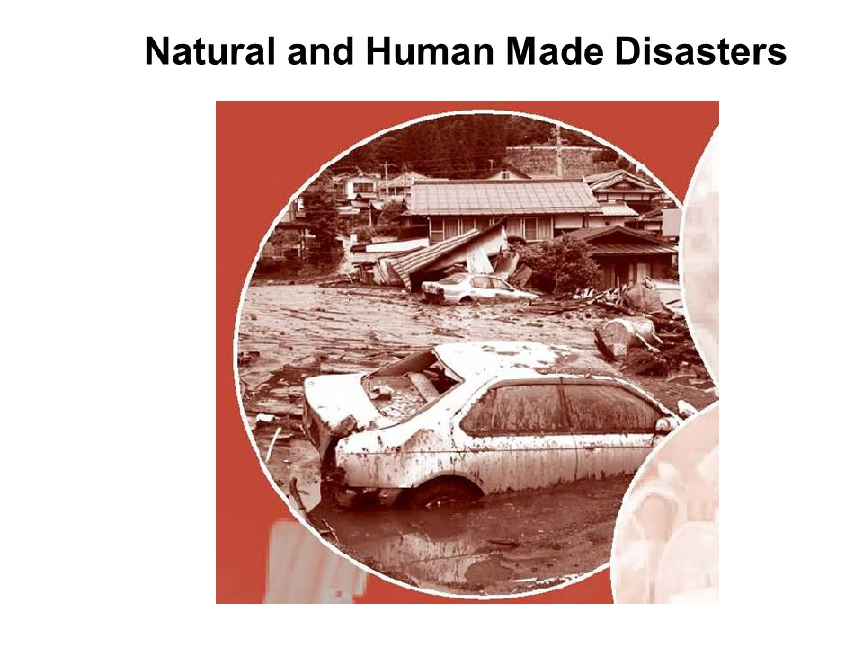 Natural and Human Made Disasters
