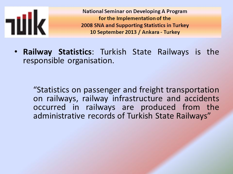 Railway Statistics: Turkish State Railways is the responsible organisation.