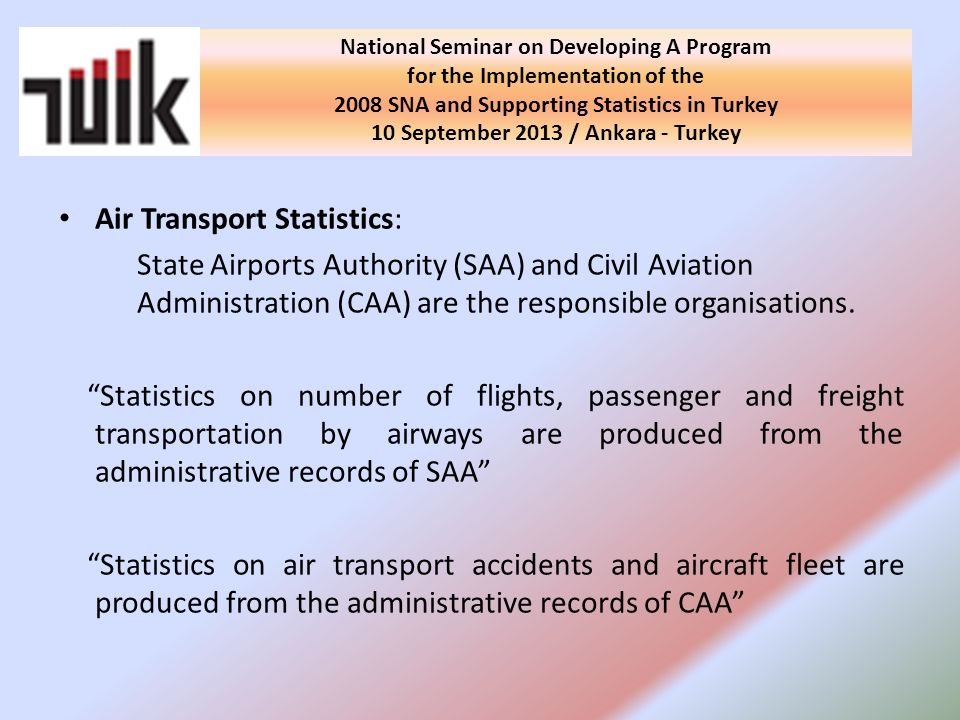 Air Transport Statistics: State Airports Authority (SAA) and Civil Aviation Administration (CAA) are the responsible organisations.