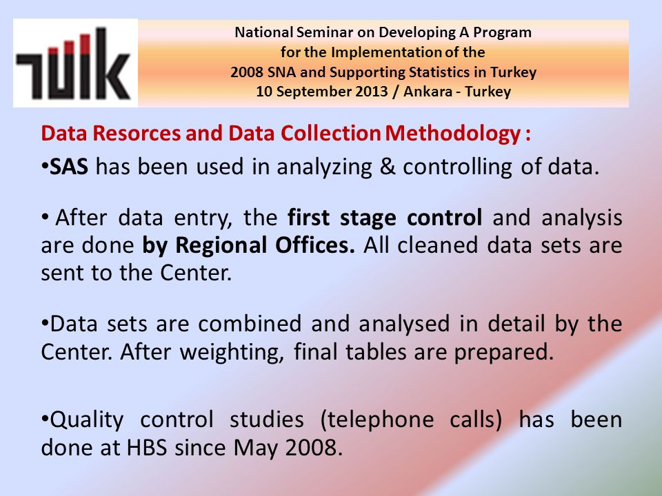 Data Resorces and Data Collection Methodology : SAS has been used in analyzing & controlling of data.