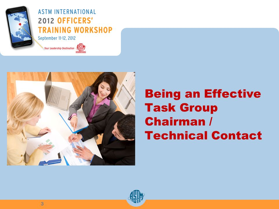 Being an Effective Task Group Chairman / Technical Contact 3
