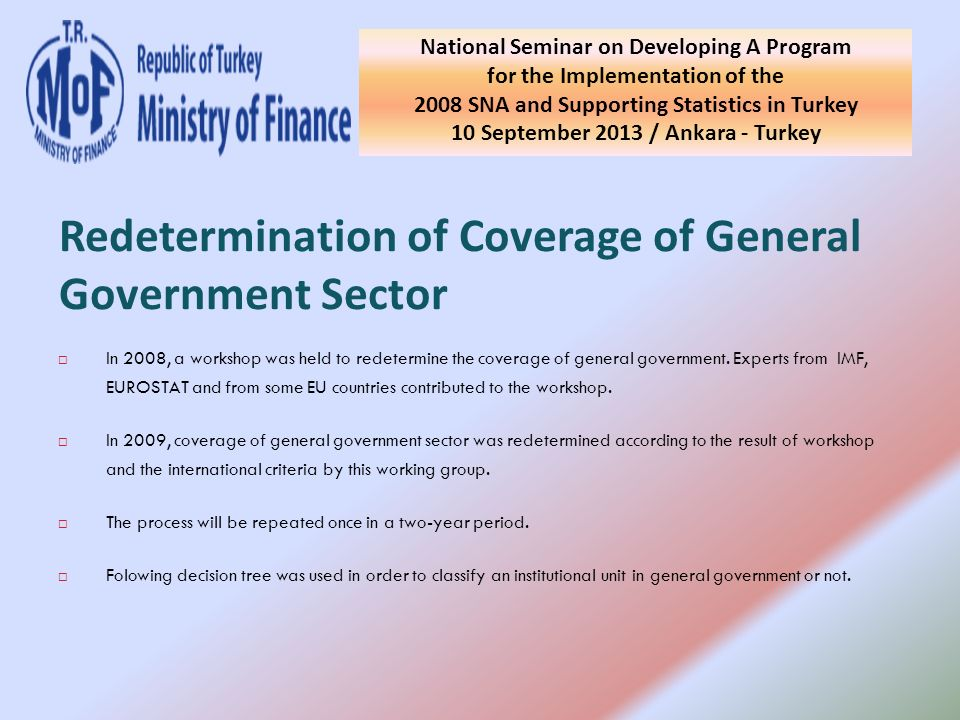 In 2008, a workshop was held to redetermine the coverage of general government.