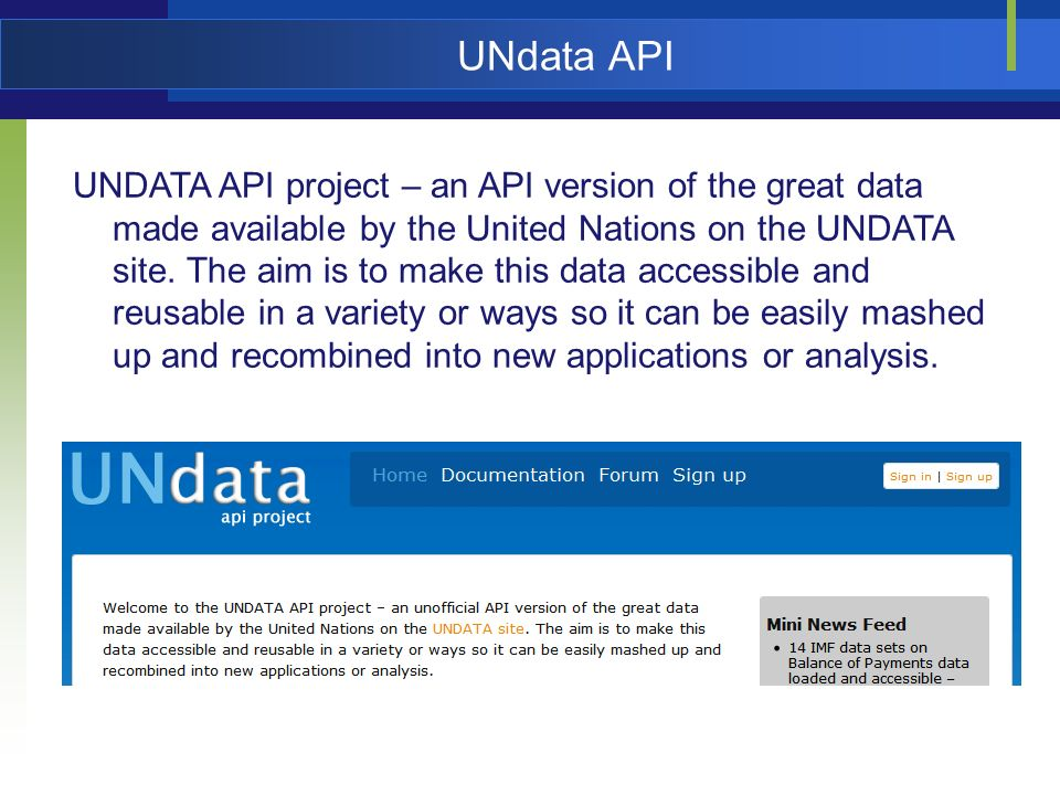 UNdata API UNDATA API project – an API version of the great data made available by the United Nations on the UNDATA site.