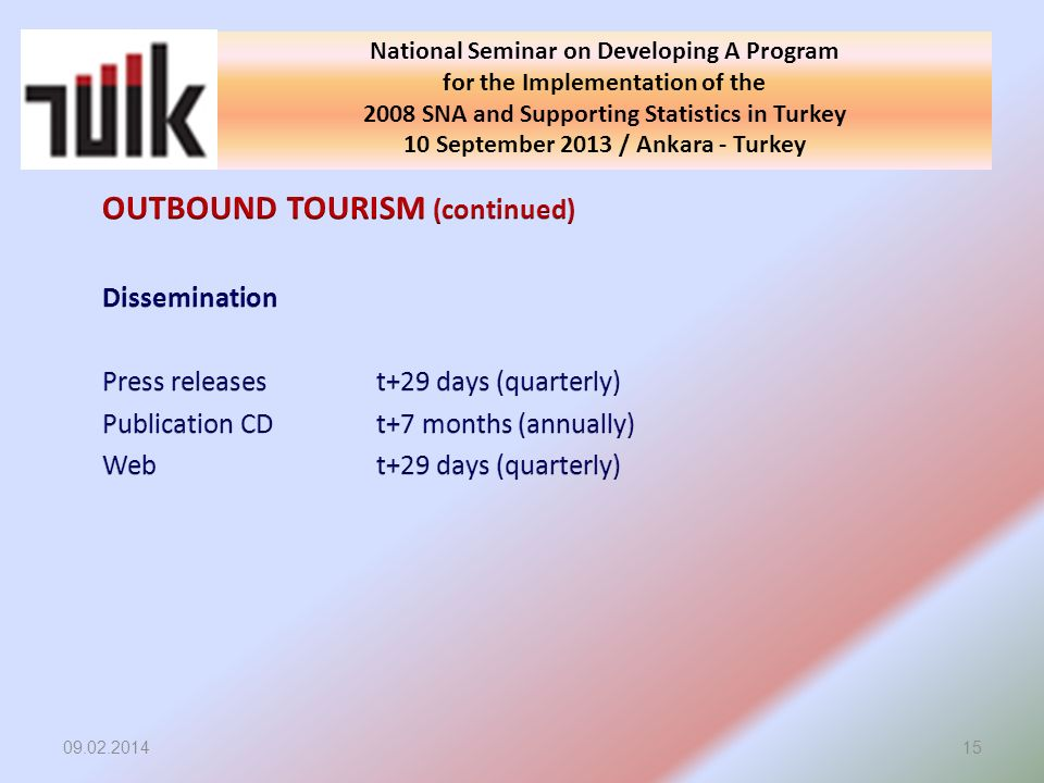 09.02.201415 National Seminar on Developing A Program for the Implementation of the 2008 SNA and Supporting Statistics in Turkey 10 September 2013 / A