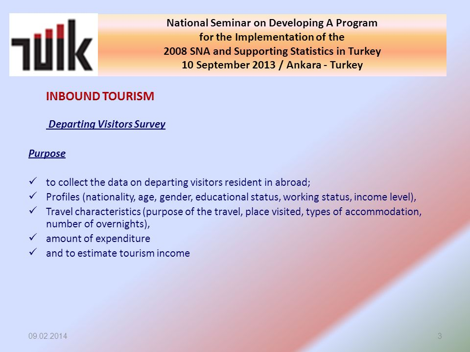 09.02.20143 National Seminar on Developing A Program for the Implementation of the 2008 SNA and Supporting Statistics in Turkey 10 September 2013 / An