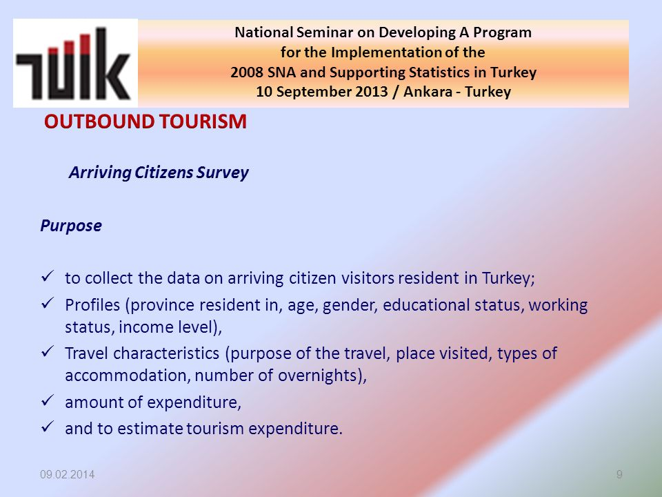 09.02.20149 National Seminar on Developing A Program for the Implementation of the 2008 SNA and Supporting Statistics in Turkey 10 September 2013 / An