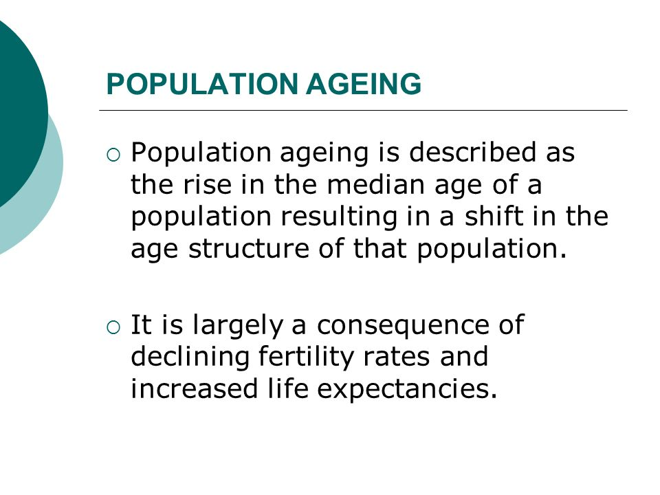 Population ageing is highly correlated with: an increase in the prevalence of a number of long-term chronic conditions; physical and mental disability; increased personal care needs.