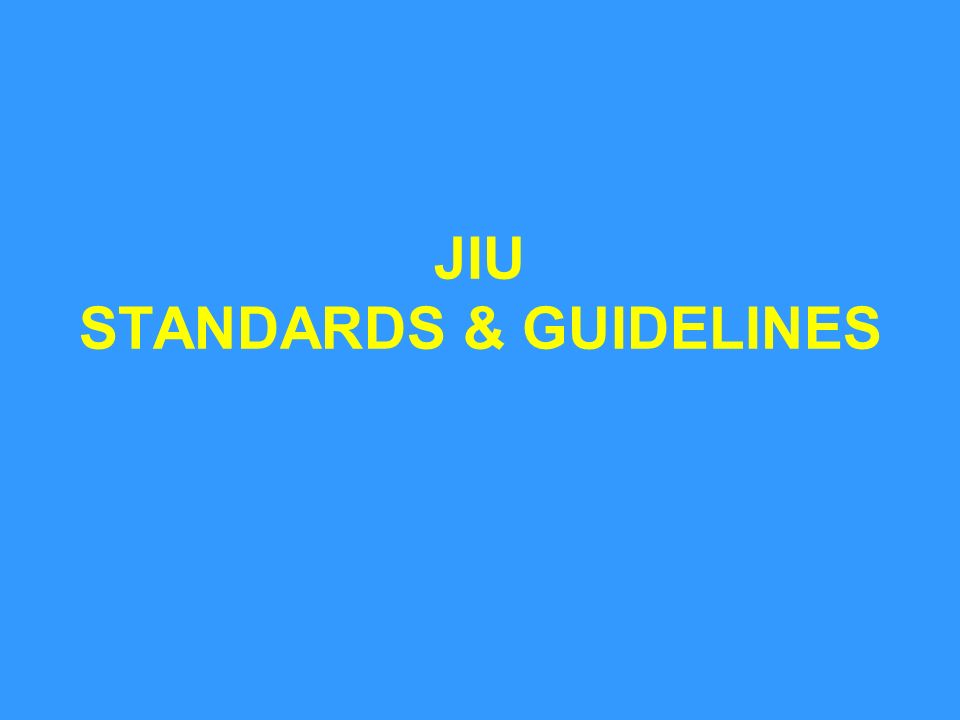 JIU STANDARDS & GUIDELINES