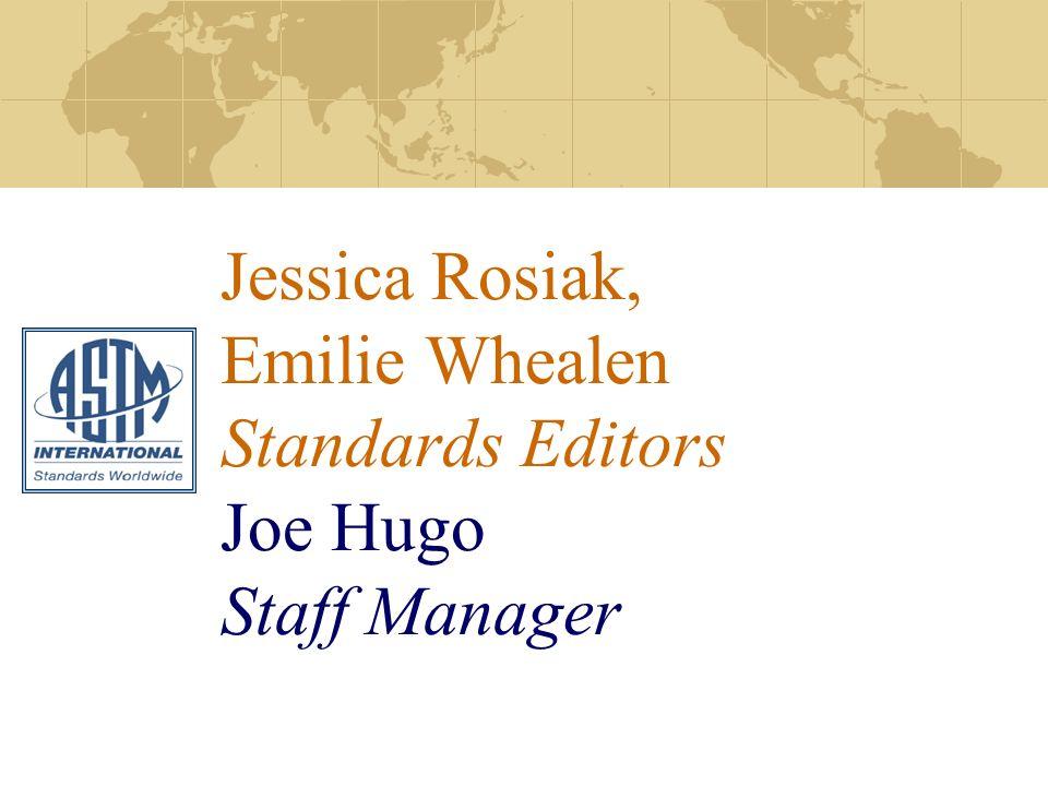Jessica Rosiak, Emilie Whealen Standards Editors Joe Hugo Staff Manager
