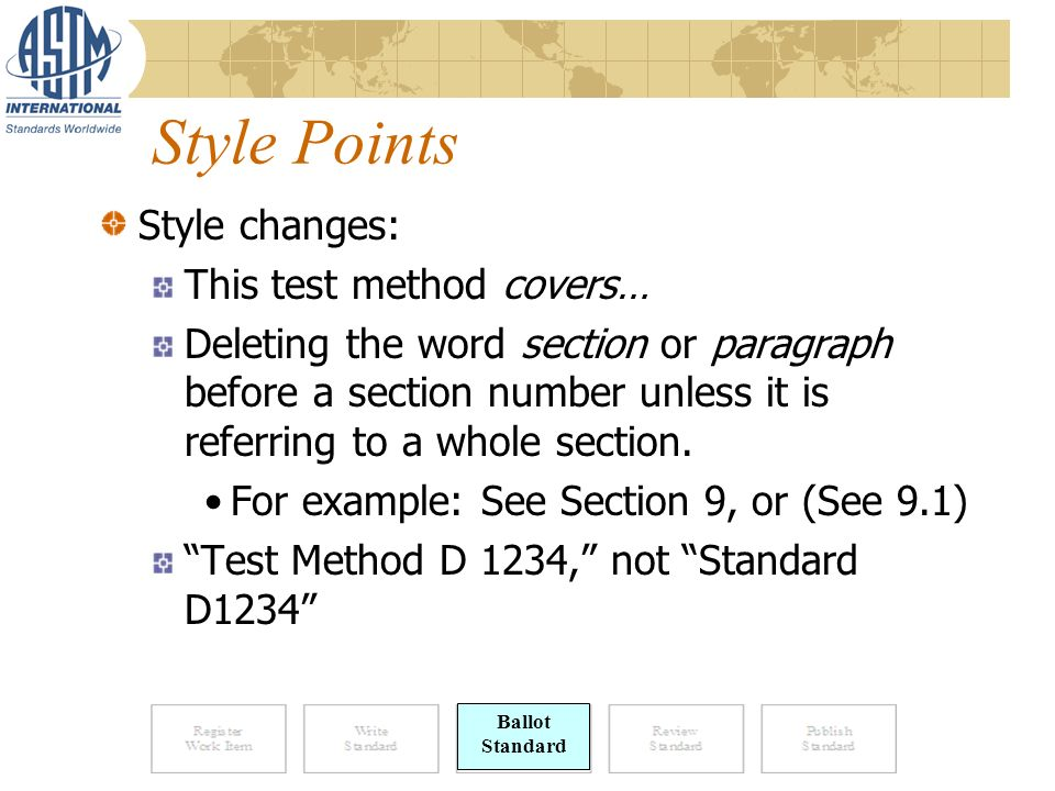 Style Points Style changes: This test method covers… Deleting the word section or paragraph before a section number unless it is referring to a whole section.